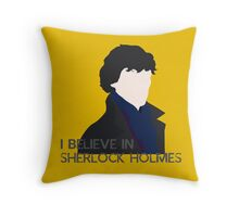 I Believe in Sherlock Holmes Throw Pillow