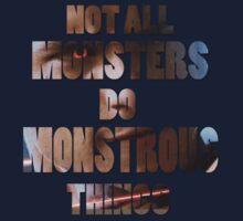 Not All Monsters Do Monstrous Things [Scott Alpha] T-Shirt
