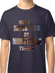 Not All Monsters Do Monstrous Things [Scott Alpha] Classic T-Shirt