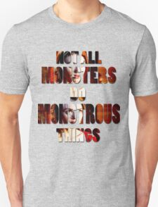 Not All Monsters Do Monstrous Things [The Banshee] Unisex T-Shirt