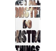 Not All Monsters Do Monstrous Things [Scott McCall] iPhone Case/Skin