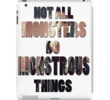 Not All Monsters Do Monstrous Things [Scott McCall] iPad Case/Skin