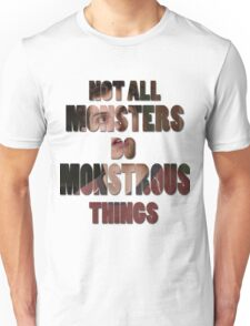 Not All Monsters Do Monstrous Things [Isaac Lahey] Unisex T-Shirt
