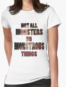 Not All Monsters Do Monstrous Things [Isaac Lahey] Womens Fitted T-Shirt