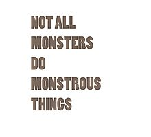 Not All Monsters Do Monstrous Things  Photographic Print