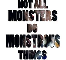 Not All Monsters Do Monstrous Things [Derek Hale] Photographic Print