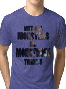 Not All Monsters Do Monstrous Things [Derek Hale] Tri-blend T-Shirt