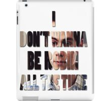 I don't Wanna Be Robin [All The Time] iPad Case/Skin