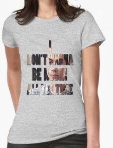 I don't Wanna Be Robin [All The Time] Womens Fitted T-Shirt