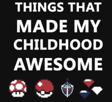 Things that made my childhood awesome. by steampunks