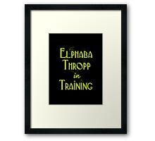 Elphaba Thropp in Training  Framed Print