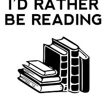 I'd Rather Be Reading by kwg2200