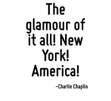 The glamour of it all! New York! America! Photographic Print