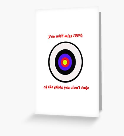 100% of shots Greeting Card