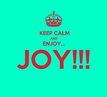 keep calm and enjoy...JOY!!! by karmadesigner