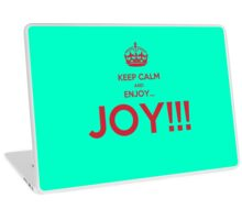 keep calm and enjoy...JOY!!! Laptop Skin