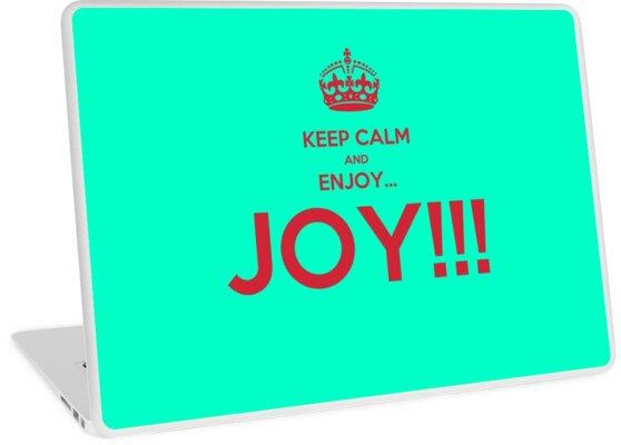 keep calm and enjoy...JOY!!! by karmadesigner