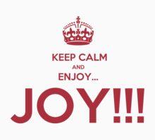 keep calm and enjoy...JOY!!! Kids Clothes