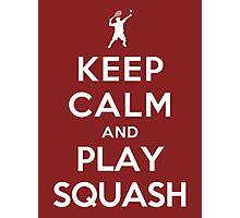 Keep Calm and Play Squash Photographic Print