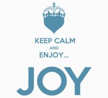 KEEP CALM AND ENJOY JOY AZUR  Kids Clothes