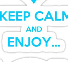 KEEP CALM AND ENJOY JOY AZUR  Sticker