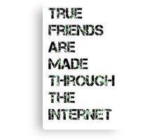 Internet friendship  Canvas Print