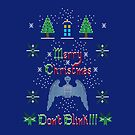 MERRY CHRISTMAS AND DON'T BLINK!  by karmadesigner