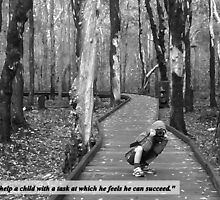 """Never help a child with a task at which he feels he can succeed."" by myraj"