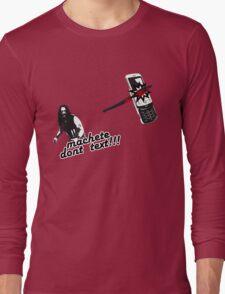 Machete dont text Long Sleeve T-Shirt