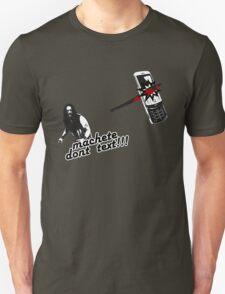 Machete dont text Unisex T-Shirt