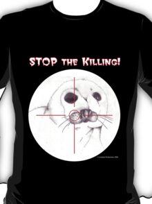 Stop the Killing! T-Shirt