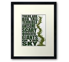 There Are Giants in the Sky! Framed Print