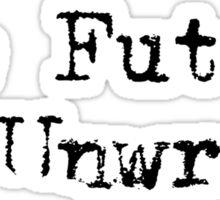 The Future is Unwritten Sticker