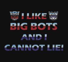 I Like Big Bots and I Cannot Lie! T-Shirt