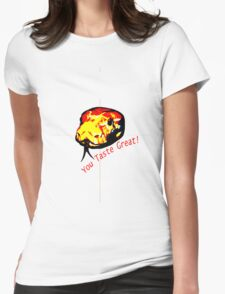 You Taste Great! Womens Fitted T-Shirt