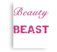 Look Like a Beauty, Train Like a Beast Canvas Print
