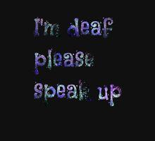 I'm deaf please speak up T-Shirt