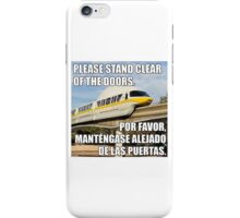Disney Monorail Announcement Please Stand Clear Of The Doors iPhone Case/Skin