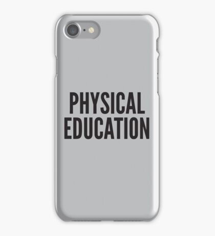 PHYSICAL EDUCATION iPhone Case/Skin