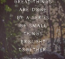 Great Things are Done by a Series of Small Things Brought Together by Shawna Armstrong