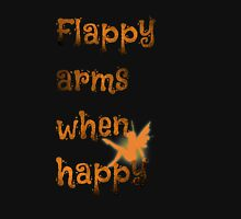 Flappy arms when happy (neurodivergent shirt) (neuratypical, and autism works for it as well) Unisex T-Shirt