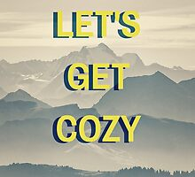 Lets Get Cozy by Emily Lanier