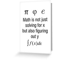 Math Is Not Just Solving For X, But Figuring Out Y Greeting Card