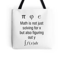 Math Is Not Just Solving For X, But Figuring Out Y Tote Bag
