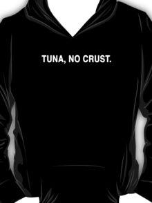 Tuna, No Crust T-Shirt