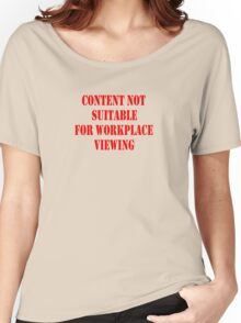 CONTENT NOT SUITABLE FOR WORKPLACE VIEWING Women's Relaxed Fit T-Shirt