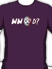 what would jason do?... T-Shirt