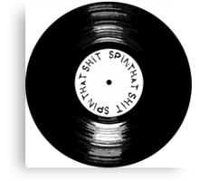 Spin that S**t Canvas Print