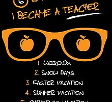 6 REASONS WHY I BECAME A TEACHER by birthdaytees