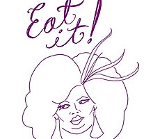 Eat it! // #RuMemberWhen by StevieNYC